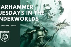 Warhammer Tuesdays in the Underworlds